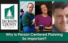 Why Is Person Centered Planning So Important?