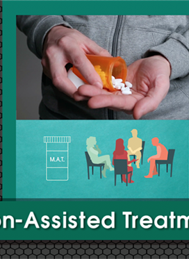Medication-Assisted Drug Treatment (MAT)