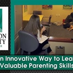 An Innovative Way to Learn Valuable Parenting Skills