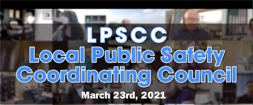 March Local Public Safety Coordinating Council Meeting (LPSCC)